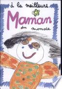 A LA MEILLEURE MAMAN DU MONDE