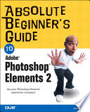 Absolute Beginner s Guide to Photoshop Elements 2