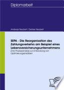SEPA - Die Reorganisation des Zahlungsverkehrs am Beispiel eines Lebensversicherungsunternehmens