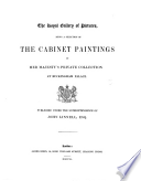 The royal gallery of pictures, being a selection of the cabinet paintings in her majesty's private collection at Buckingham palace. Publ. under the superintendence of J. Linnell