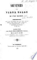 Souvenirs d'un vieux colon de l'île Maurice, renfermant tous les évènements [sic] qui lui sont arrivés depuis 1790 jusqu'en 1837, etc. [By André Maure.]
