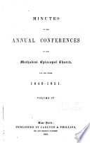 Minutes Of The Annual Conferences Of The Methodist Episcopal Church For The Years 1773 1881