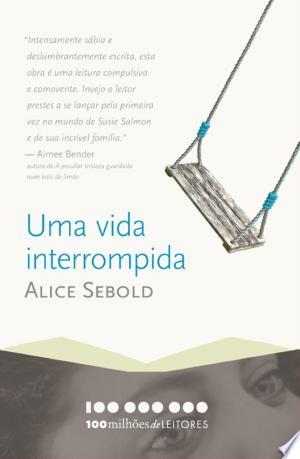 Uma vida interrompida: Memórias de um anjo assassinado - ISBN:9788522031184