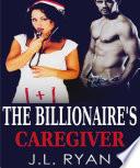 Bad Boy Romance  The Billionaire s Caregiver