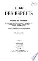 Le livre des esprits, contenant les principes de la doctrine spirite sur la nature des esprits, leurs manifestations et leurs rapports avec les hommes