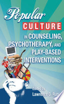 Popular Culture In Counseling Psychotherapy And Play Based Interventions