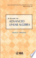 A Guide to Advanced Linear Algebra