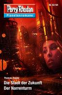Planetenroman 63   64  Die Stadt der Zukunft   Der Narrenturm