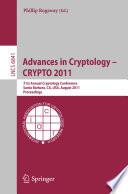 Advances in Cryptology -- CRYPTO 2011