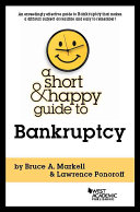 A Short and Happy Guide to Bankruptcy