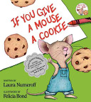 If You Give a Mouse a Cookie: Extra Sweet Edition by Laura Joffe Numeroff