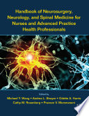 Handbook Of Neurosurgery Neurology And Spinal Medicine For Nurses And Advanced Practice Health Professionals