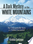 A Dark Mystery in the White Mountains