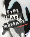 Type  Image  Message  A Graphic Design Layout Workshop Book PDF