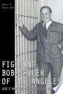 Fighting Bob Shuler of Los Angeles