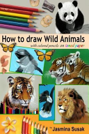 How to Draw Wild Animals with Colored Pencils on Toned Paper