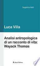 Analisi antropologica di un racconto di vita  Wayack Thomas
