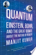 Quantum  Einstein  Bohr  and the Great Debate about the Nature of Reality