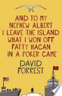 And To My Nephew Albert I Leave The Island What I Won Off Fatty Hagan In A Poker Game