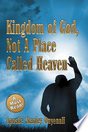 Kingdom of God  Not a Place Called Heaven