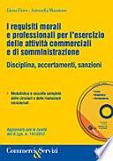 I requisiti morali e professionali per l'esercizio delle attività commerciali e di somministrazione. Con CD-ROM