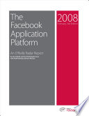 The Facebook Application Platform: An O'Reilly Radar Report Growthand Build Buzz Giving It An