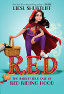 Red  The True Story of Red Riding Hood