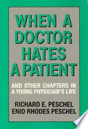 When A Doctor Hates A Patient, And Other Chapters In A Young Physician's Life : of similar situations and problems that...