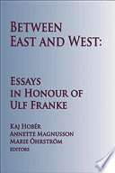 Between East and West: Essays in Honour of Ulf Franke