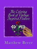 The Coloring Book Of Vintage Inspired Flowers