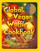 The Global Vegan Waffle Cookbook