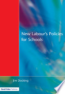 New Labour s Policies for Schools