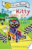 Pete the Kitty: Ready, Set, Go-Cart!