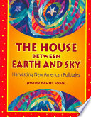 The House Between Earth and Sky And Folktales