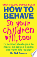How to Behave So Your Children Will  Too