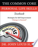 The Common Core Personal Life Skills Textbook  Strategies for Self Improvement