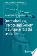 Succession Law  Practice and Society in Europe across the Centuries