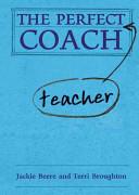 The Perfect Teacher Coach