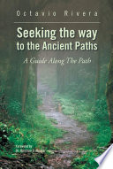Seeking The Way To The Ancient Paths