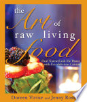 The Art Of Raw Living Food : a diet high in fresh produce, while still...