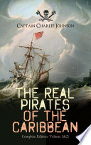 The Real Pirates of the Caribbean  Complete Edition  Volume 1 2