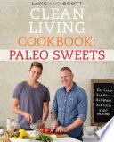 Clean Living Cookbook  Paleo Sweets