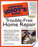 Complete Idiot s Guide to Trouble Free Home Repair  2E