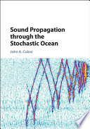 Sound Propagation through the Stochastic Ocean