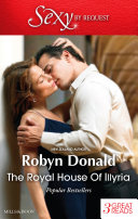 The Royal House Of Illyria By Royal Demand The Rich Man s Royal Mistress The Prince s Convenient Bride