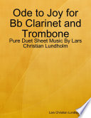 Ode to Joy for Bb Clarinet and Trombone   Pure Duet Sheet Music By Lars Christian Lundholm