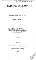 Medical Sketches of the Expedition to Egypt from India