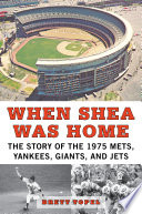 When Shea Was Home : the most successful year in...
