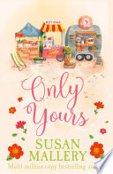 Only Yours  Mills   Boon M B   A Fool s Gold Novel  Book 5