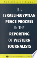The Israeli Egyptian Peace Process in the Reporting of Western Journalists